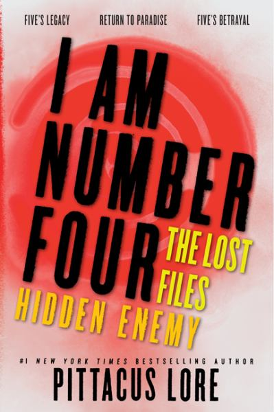 I Am Number Four: Hidden Enemy (Lorien Legacies Lost Files: Five's Legacy/Return to Paradise/Five's Betrayal)