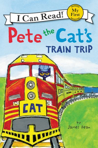 Pete the Cat's Train Trip (My First I Can Read)