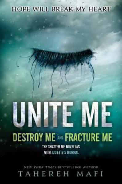 Unite Me: Destroy Me and Fracture Me (Shatter Me, Bk's 1.5 to2.5)