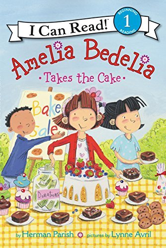 Amelia Bedelia Takes the Cake (I Can Read! Level 1)