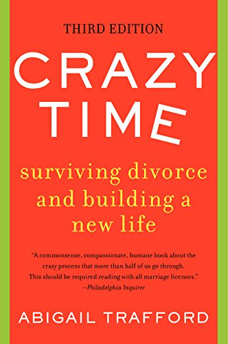 Crazy Time: Surviving Divorce and Building a New Life (Third Edition)