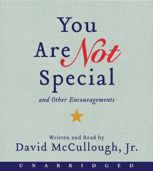You Are Not Special and Other Encouragements