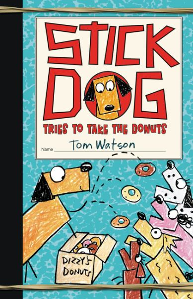 Stick Dog Tries to Take the Donuts (Stick Dog, Bk.5)