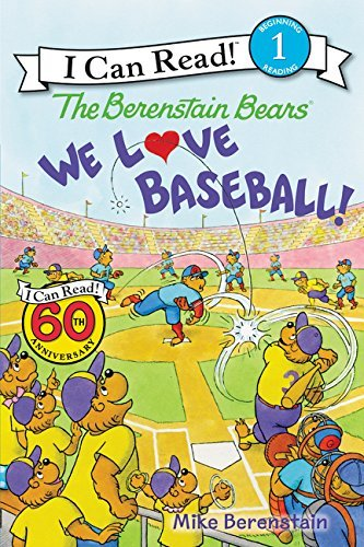 We Love Baseball! (The Berenstain Bears, I Can Read! Level 1)