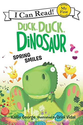Duck, Duck, Dinosaur: Spring Smiles (My First I Can Read)