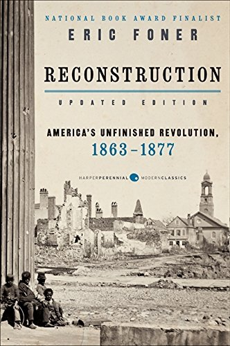 Reconstruction: America's Unfinished Revolution, 1863-1877 (Updated Edition)