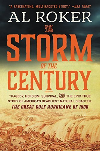 The Storm of the Century:Tragedy, Heroism, Survival, and the Epic True Story of America's Deadliest Natural Disaster: The Great Gulf Hurricane of 1900