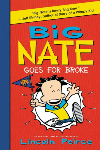Big Nate Goes for Broke (Big Nate, Bk. 4)