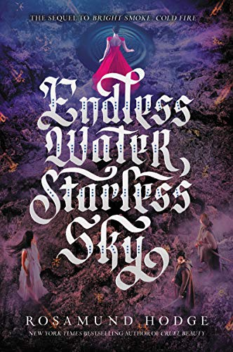 Endless Water, Starless Sky (Bright Smoke, Cold Fire, Bk. 2)