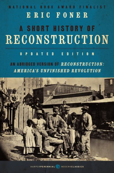 A.Short History of Reconstruction (Updated Edition)