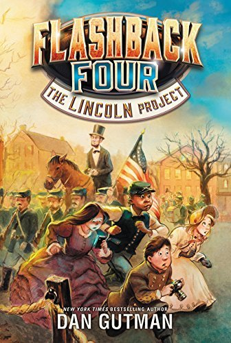 The Lincoln Project (Flashback Four, Bk. 1)