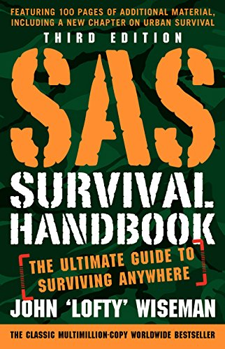 SAS Survival Handbook: The Ultimate Guide to Surviving Anywhere (Third Edition)