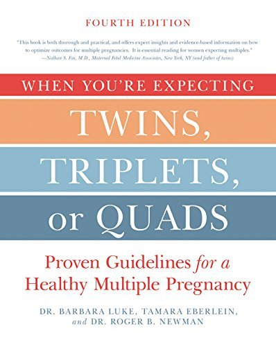 When You're Expecting Twins, Triplets, or Quads: Proven Guidelines for a Healthy Multiple Pregnancy (4th Edition)