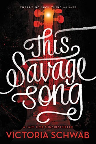 This Savage Song (Monsters of Verity, Bk. 1)