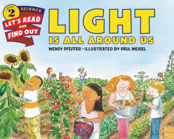 Light Is All Around Us (Let's-Read-and-Find-Out Science, Level 2)