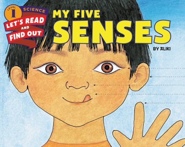 My Five Senses (Let's-Read-and-Find-Out Science, Level 1)
