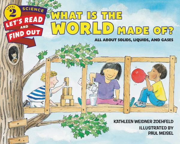 What Is the World Made Of? (Let's-Read-and-Find-Out Science, Level 2)
