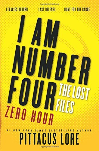 I Am Number Four: Zero Hour (Lorien Legacies: The Lost Files)