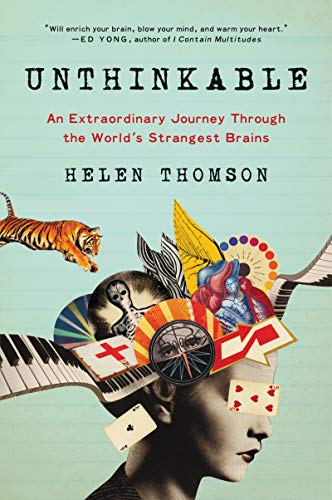 Unthinkable: An Extraordinary Journey Through the World's Strangest Brains