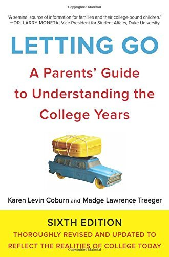 Letting Go:  A Parents' Guide to Understanding the College Years (Sixth Edition)