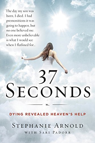 37 Seconds: Dying Revealed Heaven's Help