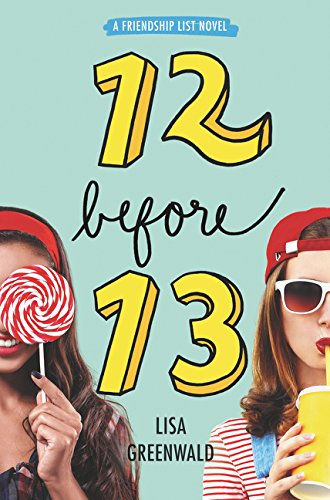 12 Before 13 (A Friendship List Novel, Bk. 2)