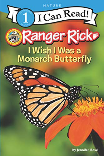 I Wish I Was a Monarch Butterfly (Ranger Rick, I Can Read!/Level 1)