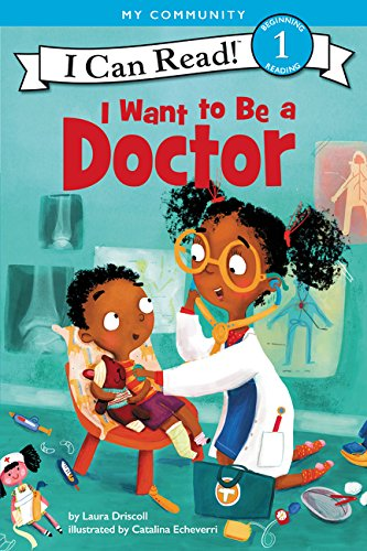 I Want to Be a Doctor (I Can Read, Level 1)