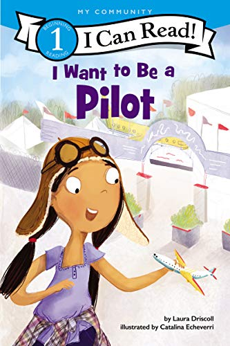 I Want to Be a Pilot (I Can Read, Level 1)