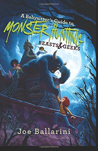 Beasts & Geeks (A Babysitter's Guide to Monster Hunting Book 2)
