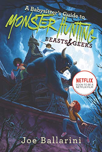 Beasts & Geeks (A Babysitter's Guide to Monster Hunting, Bk. 2)