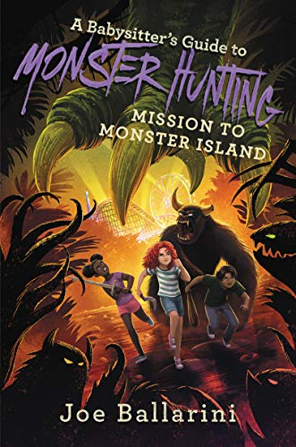 Mission to Monster Island (A Babysitter's Guide to Monster Hunting, Bk. 3)