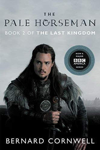The Pale Horseman (The Last Kingdom, Bk. 2)