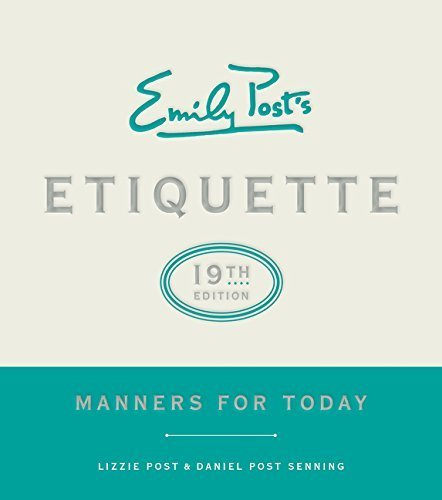 Emily Post's Etiquette: Manners For Today (19th Edition)
