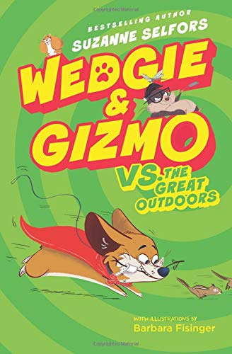 Wedgie & Gizmo vs. The Great Outdoors (Wedgie & Gizmo, Bk. 3)