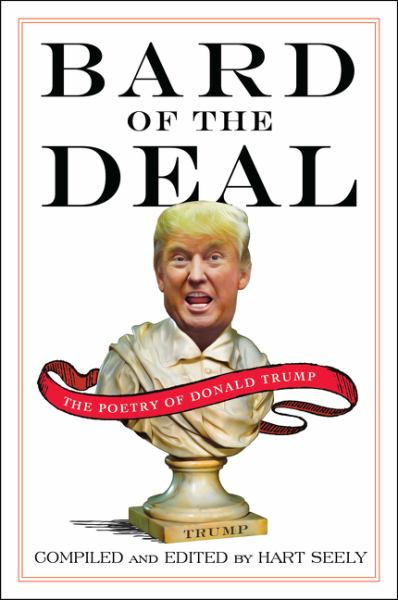 Bard of the Deal: The Poetry of Donald Trump