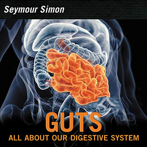 Guts: All About Our Digestive System!