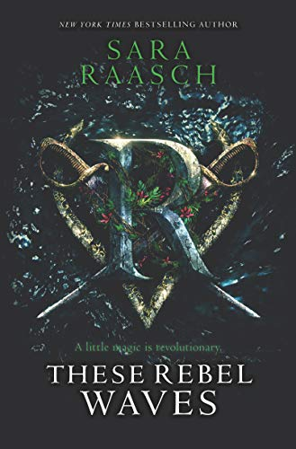 These Rebel Waves (These Rebel Waves, Bk. 1)