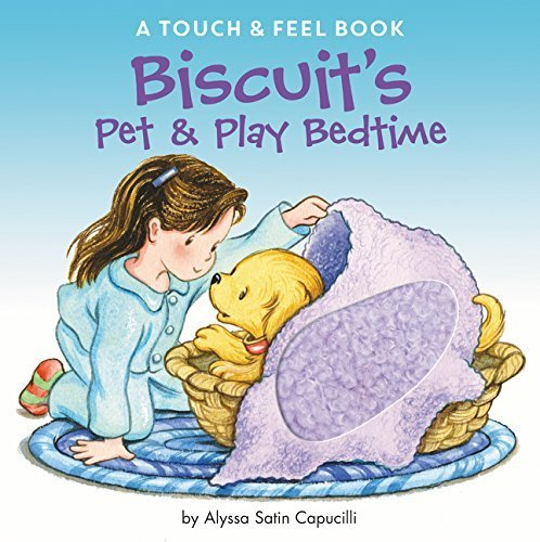 Biscuit's Pet & Play Bedtime (A Touch & Feel Book)