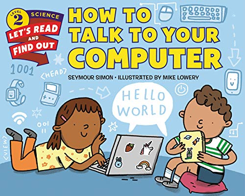 How to Talk to Your Computer (Let's-Read-and-Find-Out Science Level 2)
