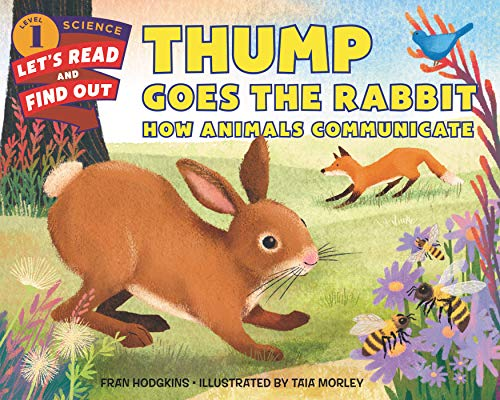 Thump Goes the Rabbit: How Animals Communicate (Let's-Read-and-Find-Out Science, Level 1)