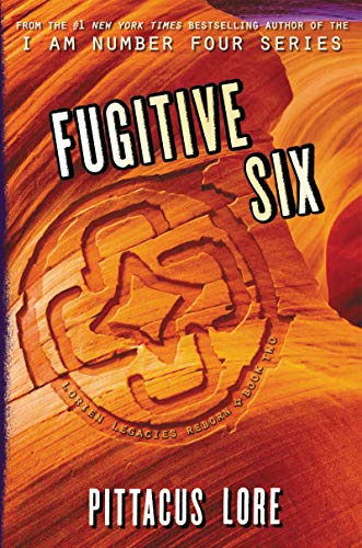 Fugitive Six (Lorien Legacies Reborn, Bk. 2)