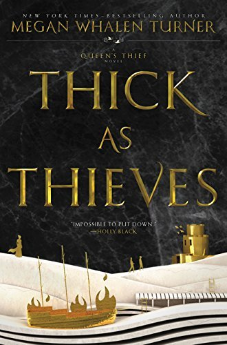 Thick as Thieves (Queen's Thief, Bk. 5)