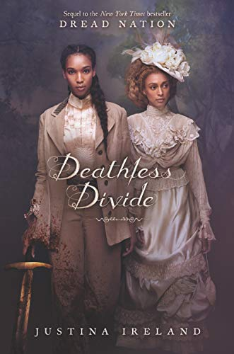Deathless Divide (Dread Nation, Bk. 2)