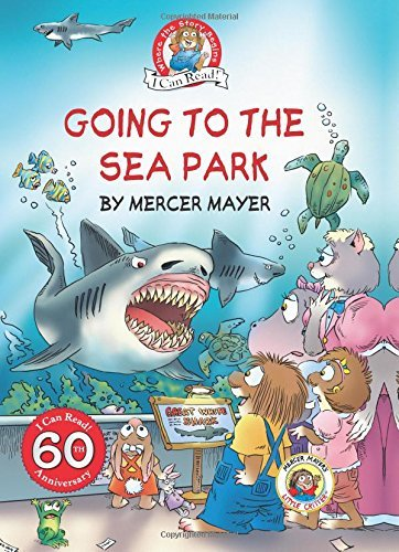 Going to the Sea Park (Little Critter, My First I Can Read!)