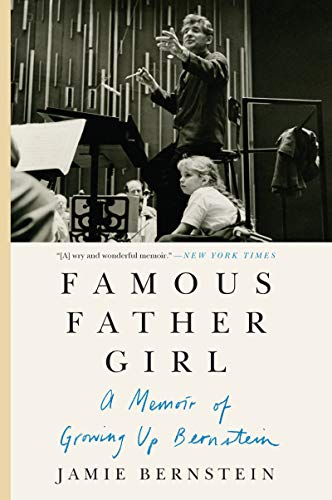 Famous Father Girl: A Memoir of Growing Up Bernstein