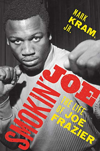 Smokin' Joe: The Life of Joe Frazier