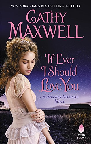 If Ever I Should Love You (The Spinster Heiresses, Bk. 1)