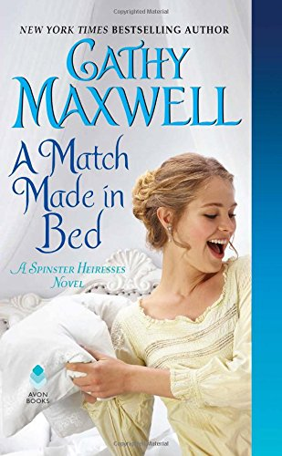 A Match Made in Bed (The Spinster Heiresses, Bk. 2)