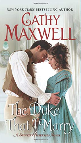 The Duke That I Marry (The Spinster Heiresses)